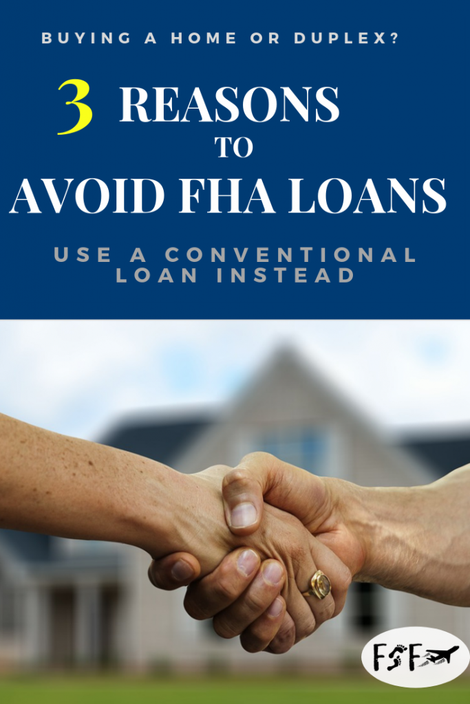 Conventional vs FHA Loans 3 Reasons to Avoid FHA Loans