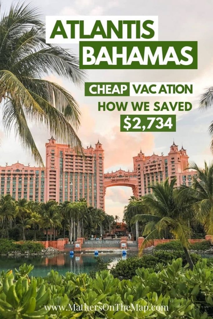 How to save money when vacationing to Atlantis Bahamas