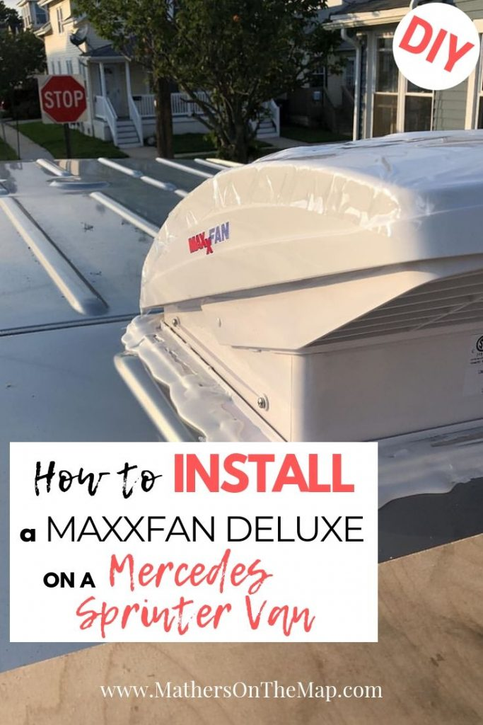 How To Install A MaxxFan Deluxe On A Sprinter Van pin with van installed