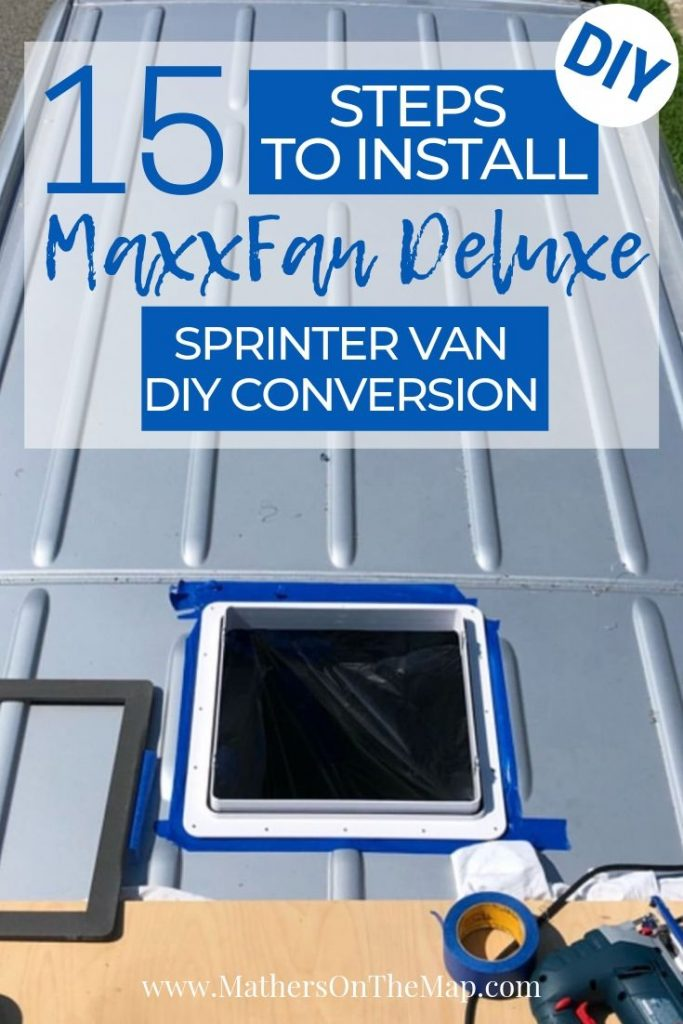 How To Install A MaxxFan Deluxe On A Sprinter Van pin with van installed.jpg