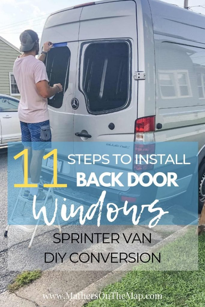 How To Install Back Door Windows On A Mercedes Sprinter Van - Van DIY Build:Conversion 11 steps (step by step tutorial)