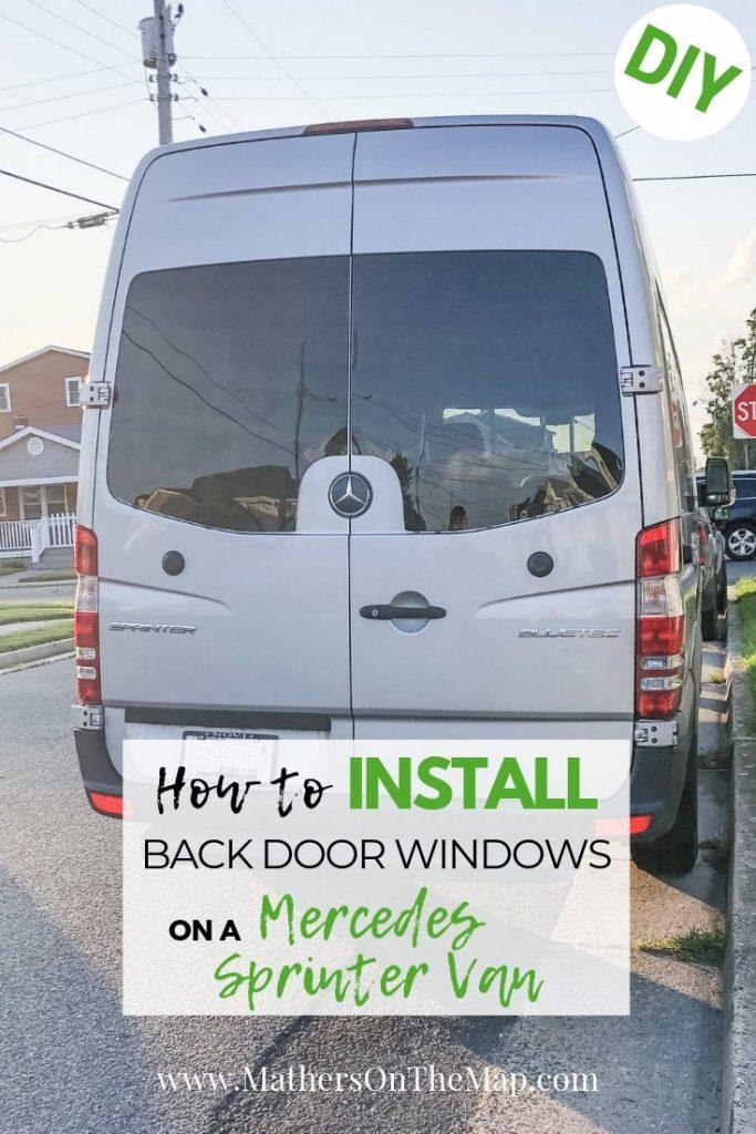 How To Install Back Door Windows On A Mercedes Sprinter Van - Van DIY Build:Conversion